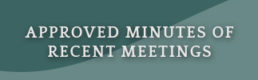 APPROVED MINUTES OF RECENT MEETINGS